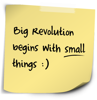 Big revolution begins with small things